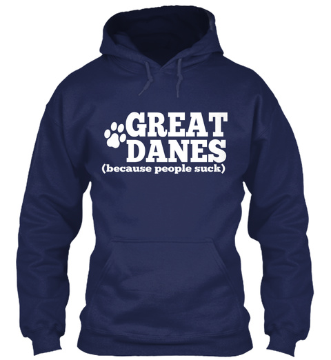 Great Danes (Because People Suck) Navy T-Shirt Front