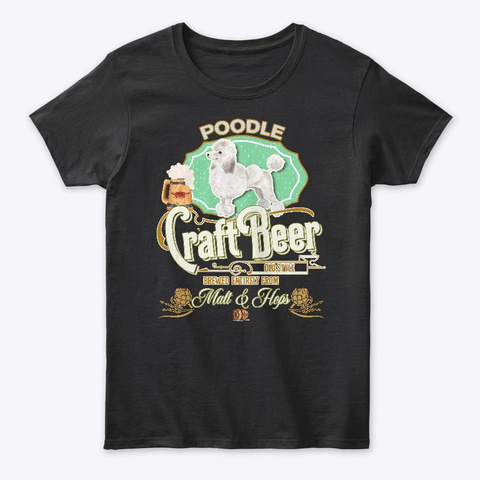 B White Poodle Gifts Black T-Shirt Front