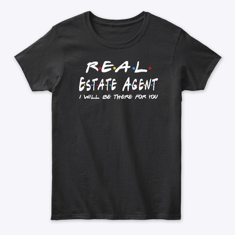 Real Estate Agent Gifts Black T-Shirt Front