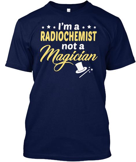 Radiochemist   Not Magician Navy T-Shirt Front