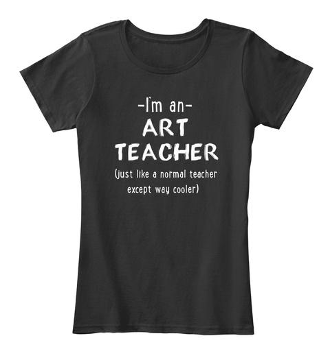 Art Teacher    Im An Art Teacher Black T-Shirt Front