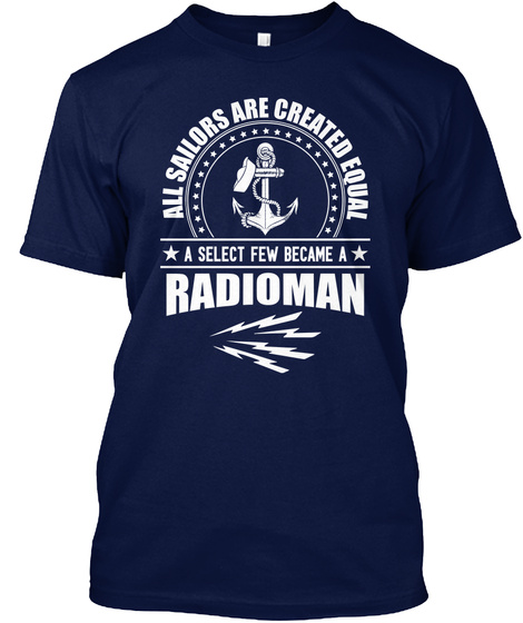 All Sailors Are Created Equal A Select Few Became A Radioman Navy T-Shirt Front