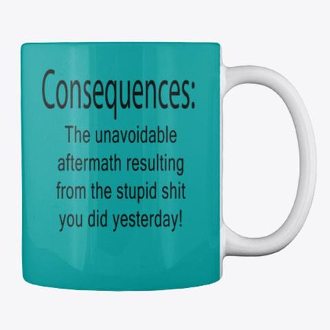 Consequences Aqua T-Shirt Back