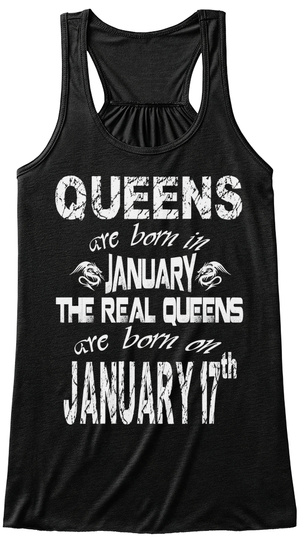 Queens Are Born In January 17 Th Black T-Shirt Front