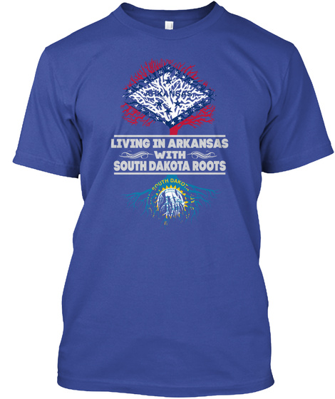 Living In Arkansas With South Dakota Roots Deep Royal Camiseta Front