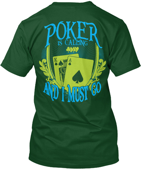 Poker Poker Is Calling K A And I Must Go Deep Forest T-Shirt Back
