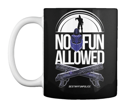 No Fun Allowed Destinyfunpolice Black T-Shirt Front