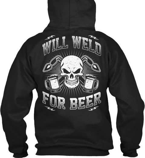 Will Weld For Beer Black Kaos Back