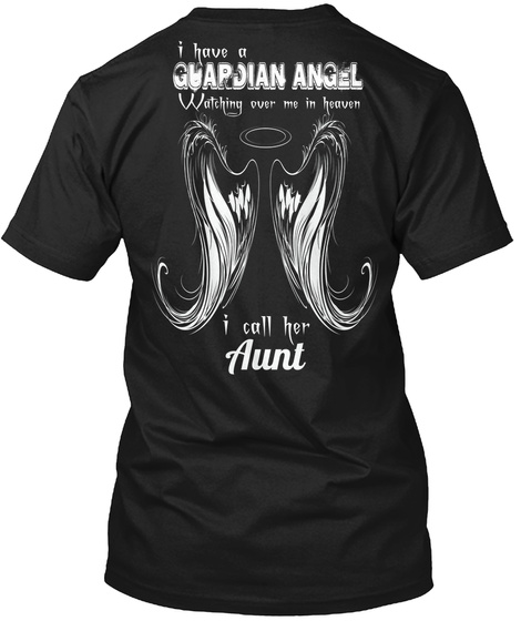 I Have A Gaurdian Angel I Call Her Aunt Black Maglietta Back