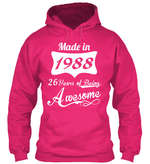 Made In 1988 26 Years Of  Being Awesome Heliconia T-Shirt Front