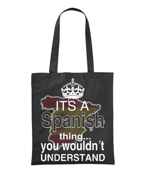 It's A Spanish Thing... You Wouldn't Understand Black T-Shirt Front