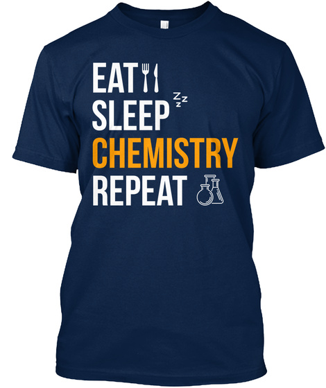 Eat Sleep Chemistry Repeat Navy T-Shirt Front