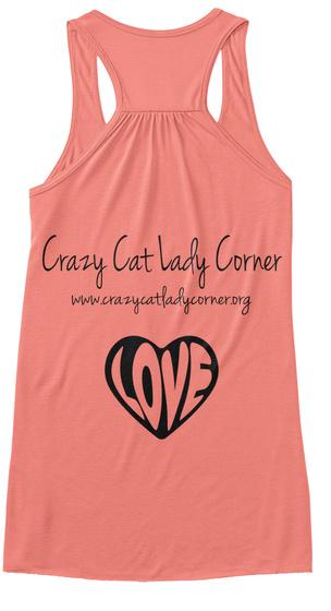 Crazy Cat Lady Corner  Www.Crazycatladycorner.Org Love Coral T-Shirt Back