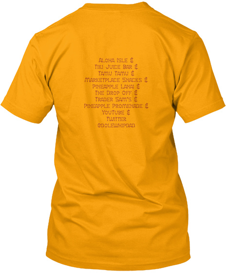 Aloha Isle Tiki Juice Bar Tamu Tamu Marketplace Snacks Pineapple Lanai The Drop Off Trader Sam's Pineapple Promenade... Gold T-Shirt Back