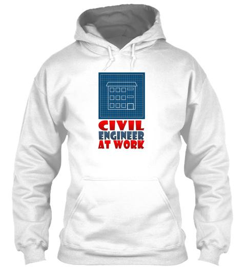 Civil Engineer T Shirt Civil Engineering White Sweatshirt Front