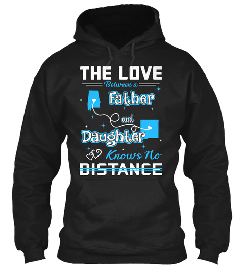 The Love Between A Father And Daughter Know No Distance. Alabama   New Mexico Black T-Shirt Front