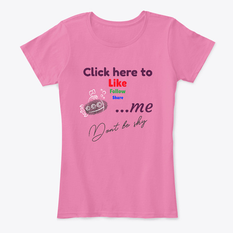 Click Here To Like Follow Share...Me True Pink T-Shirt Front