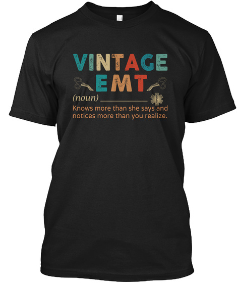Vintage Emt (Noun) Knows More Than She Says And Notices More Than You Realize. Black T-Shirt Front