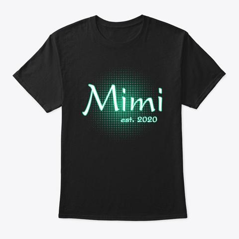 Mimi Est. 2020 Gift Grandparents Day Black T-Shirt Front