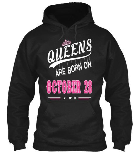 Queens Are Born On October 28 Black T-Shirt Front