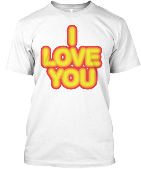 Together I Love You White T-Shirt Front