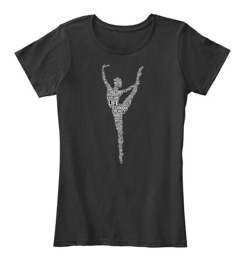 History Explore Life Technique Beauty Dance  Black Women's T-Shirt Front