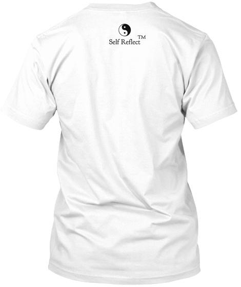 Self Reflect Tm White T-Shirt Back