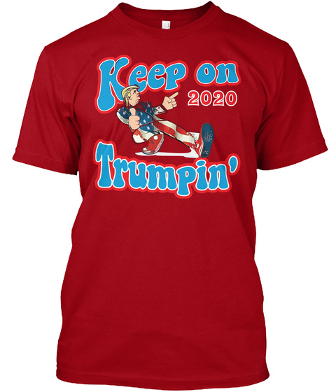 Keep On 2020 Trumpin' Deep Red T-Shirt Front