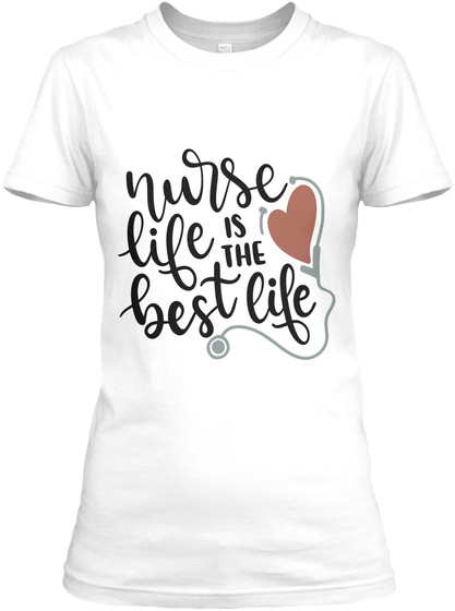 7ad0e0fe9 Nurse Life Best Quote T Shirts, Hoodies Products from Quote T shirts ...