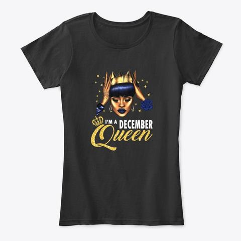 I'm A December Queen  Black T-Shirt Front