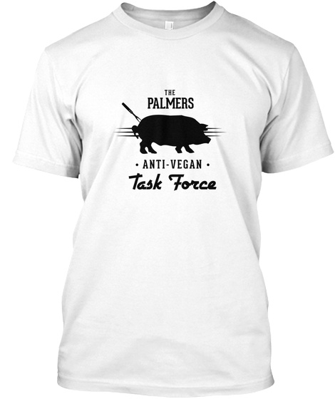 The Palmers Anti Vegan Task Force White T-Shirt Front