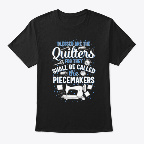 Blessed Quilters For Piecemakers Sewing Black T-Shirt Front