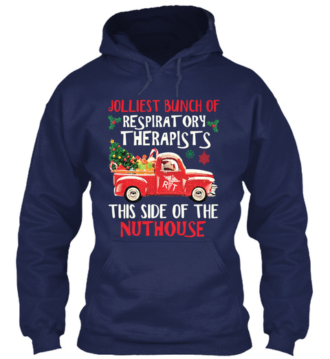 Jolliest Bunch Of Respiration Therapists This Side Of The Nuthouse Navy T-Shirt Front