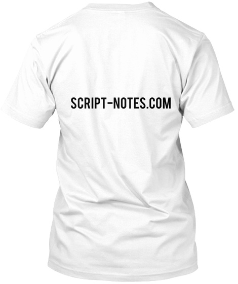 Script Notes.Com  White T-Shirt Back