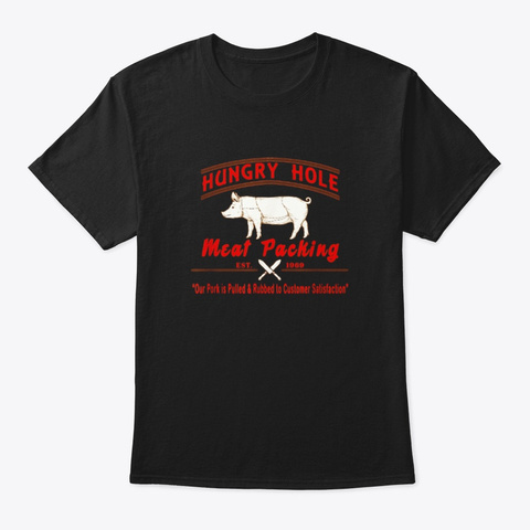 Hungry Hole Meat Packing Est 1969 Gay Black T-Shirt Front