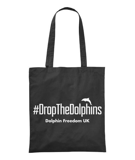 Drop The Dolphins   Bag Black T-Shirt Front