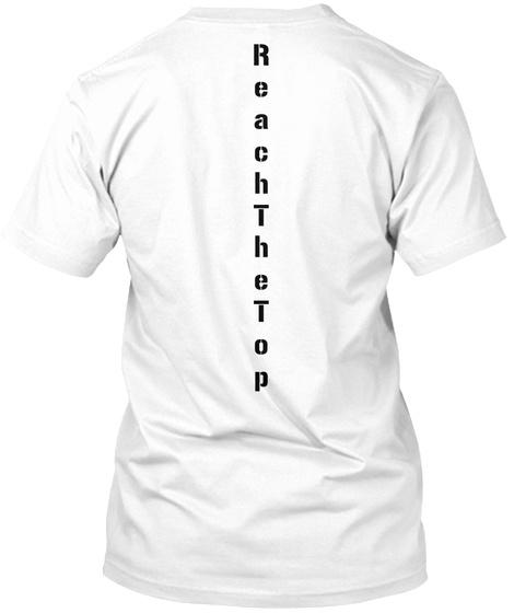 Reach The Top White T-Shirt Back