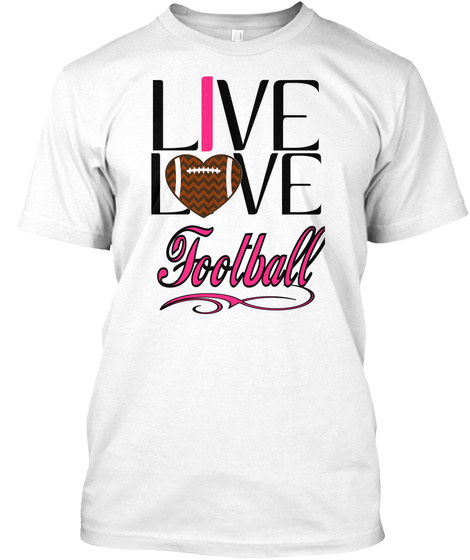I Live L.. Ve Football White T-Shirt Front