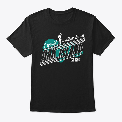 Rather Be On Oak Island Funny Retro Meta Black T-Shirt Front