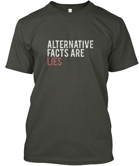 Alternative Facts Are Lies Smoke Gray T-Shirt Front