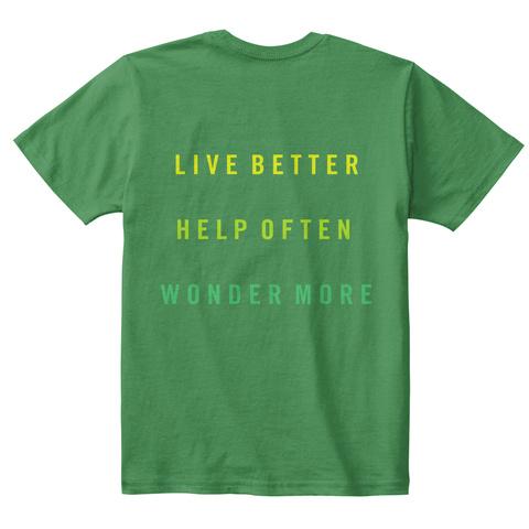 Live Better Help Of Ten Wonder More Kelly Green  Kaos Back