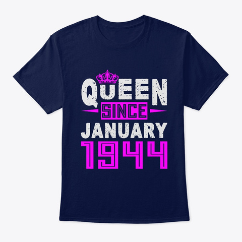 Queen Since January 1944 Birthday Gift Navy T-Shirt Front