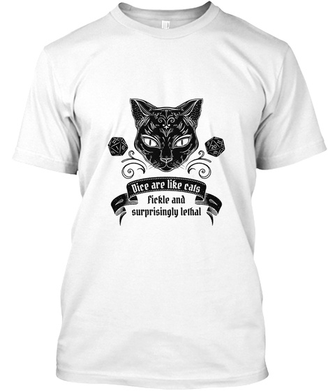 Dice Are Likes Cats   Light Old White T-Shirt Front