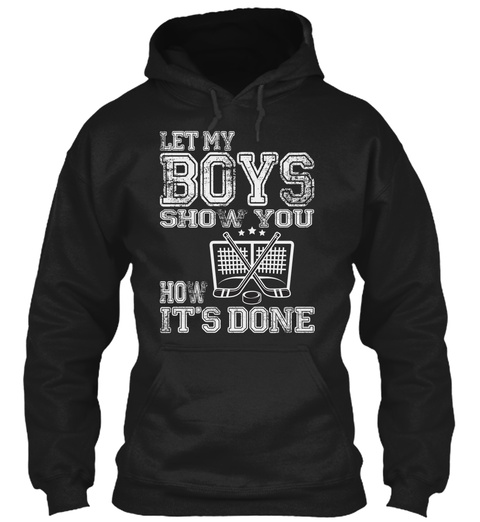 Let My Boys Show You How It's Done Black T-Shirt Front