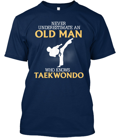 Never Underestimate An Old Man Who Knows Taek Wondo Navy Camiseta Front