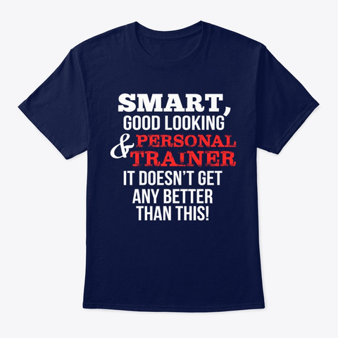 Personal Trainer Funny Gift   Smart,Good Navy T-Shirt Front