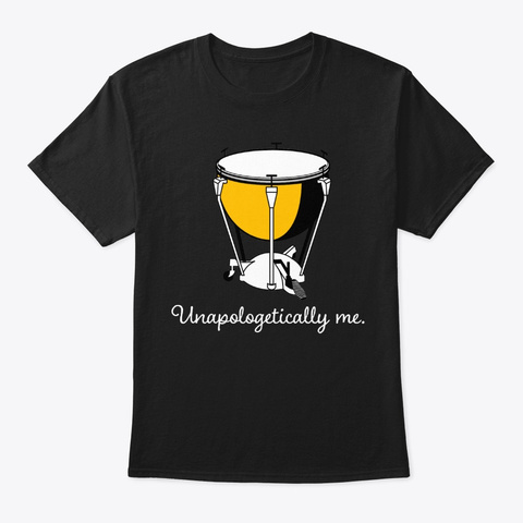 [$15] Unapologetically Me   Timpani Black T-Shirt Front