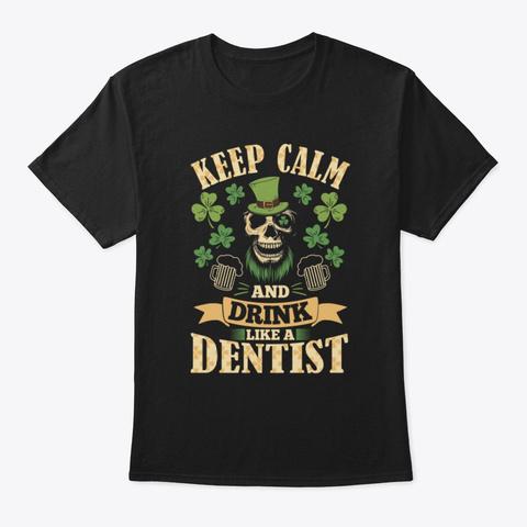 Keep Calm I'm A Dentist T Shirt Black T-Shirt Front
