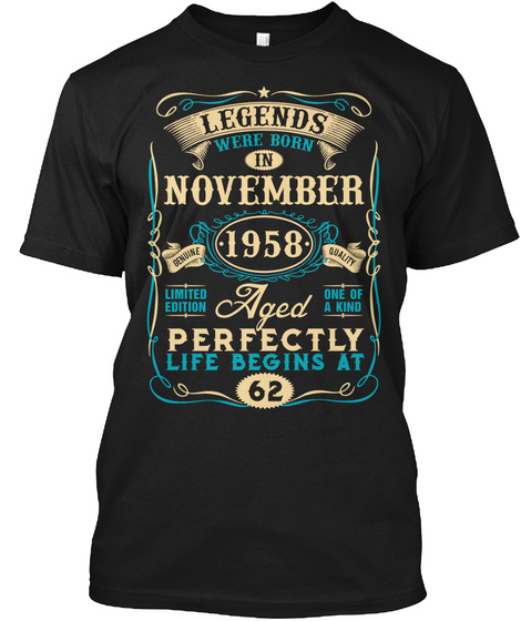 62nd Birthday Born In November 1958 Black T-Shirt Front