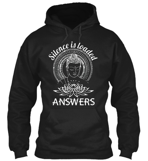 Silence Is Loaded Answers Black T-Shirt Front